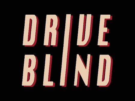 Drive Blind
